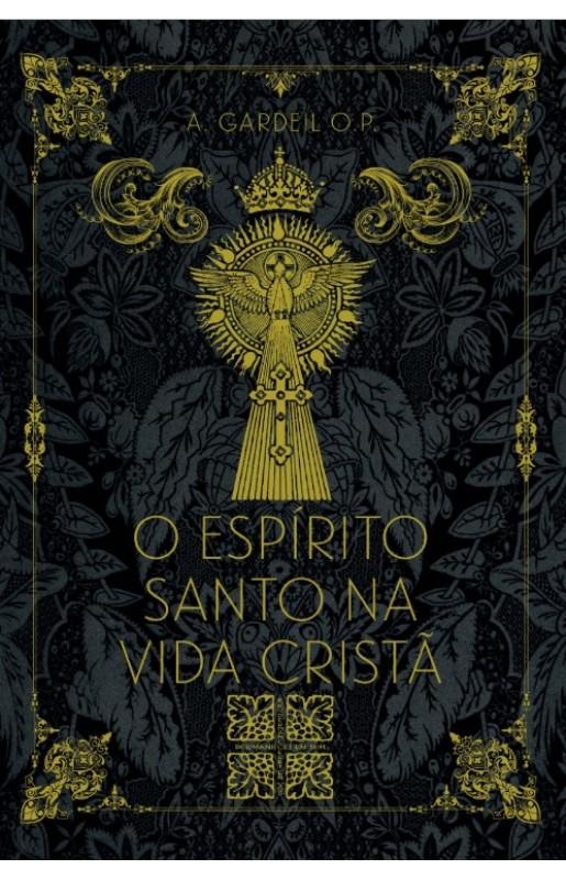O Espírito Santo na Vida Cristã - Pe. Gardeil O.P.