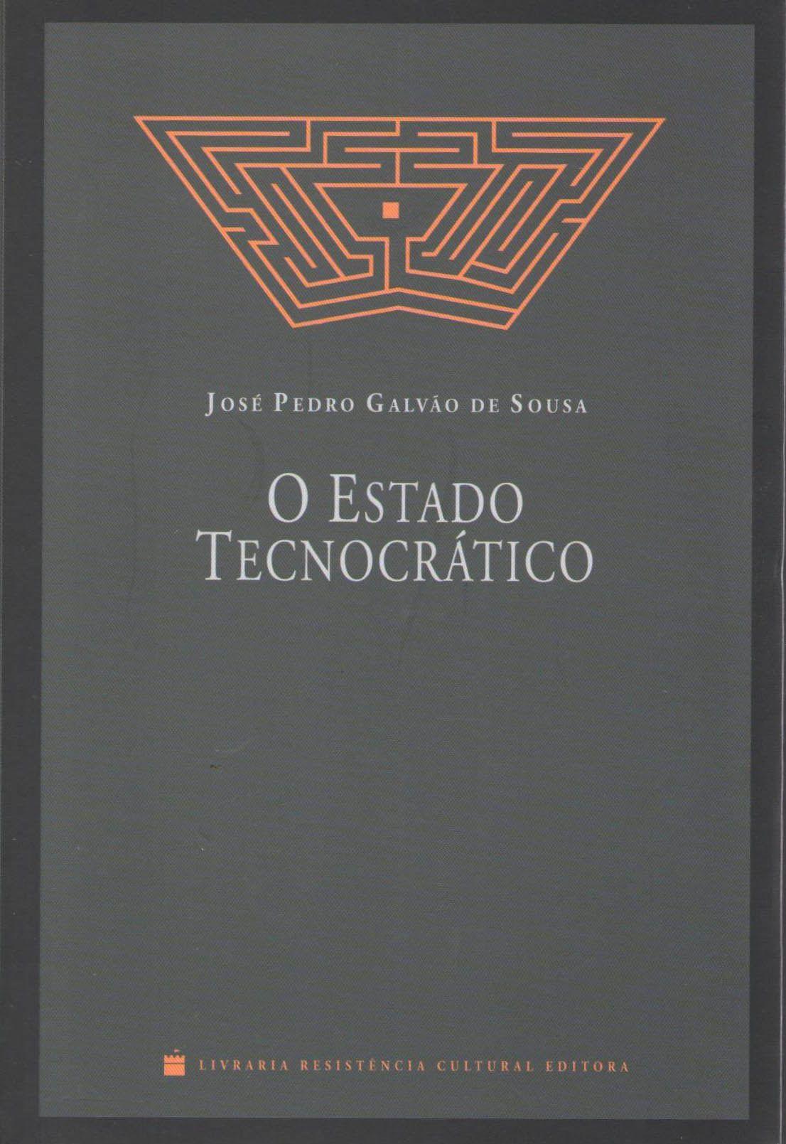 O Estado tecnocrático - José Pedro Galvão de Souza