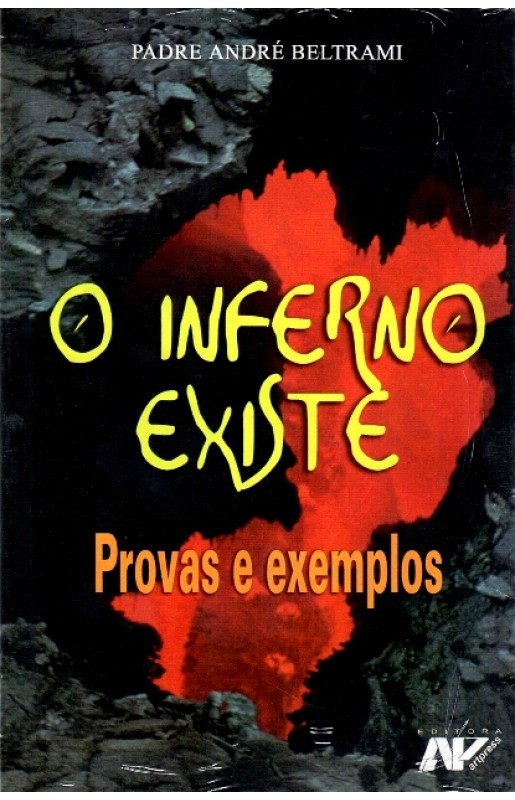 O Inferno Existe, Provas e Exemplos - Pe. André Beltrani