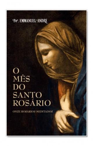 O Mês do Santo Rosário - Pe. Emmanuel André