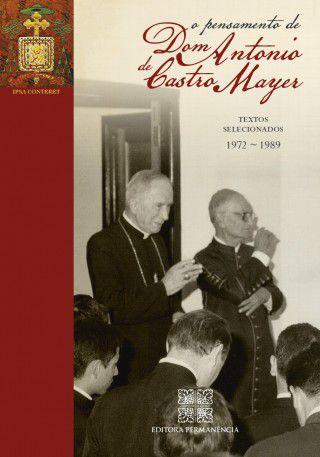 O Pensamento de Dom Antônio de Castro Mayer - Seleção de Textos