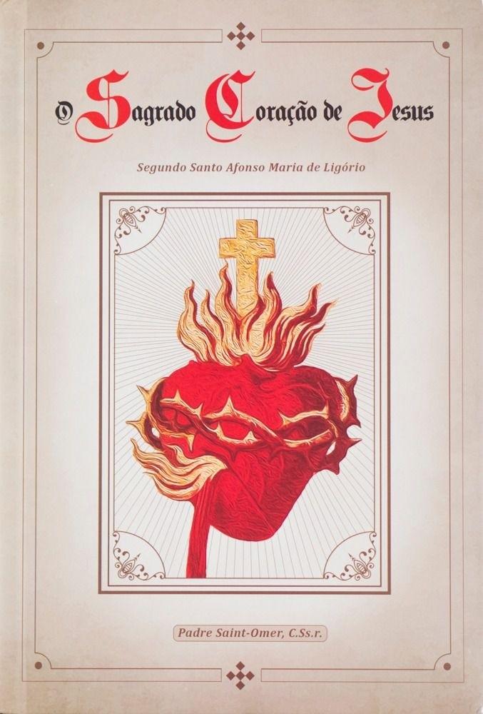 O Sagrado Coração de Jesus segundo Santo Afonso Maria de Ligório - Pe. Saint-Omer, C.Ss.R.