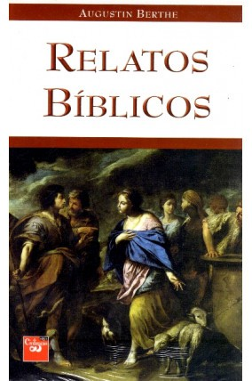 Relatos Bíblicos -   Pe. Augustin Berthe