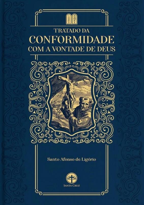 Tratado da Conformidade com a Vontade de Deus - Sto Afonso Maria de Ligório