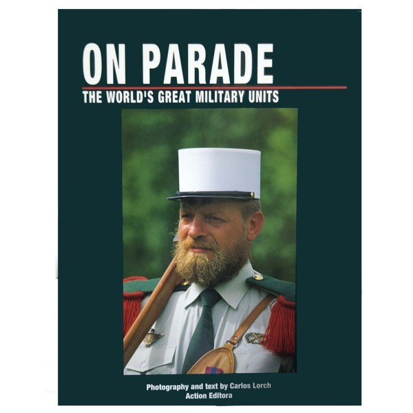 On PARADE - The World´s Great Military Units  - Action Editora