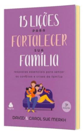 15 Lições Para Fortalecer Sua Família  - Loja Amo Família