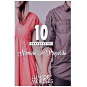 10 Mandamentos Do Namoro Com Propósito - Junior Meireles