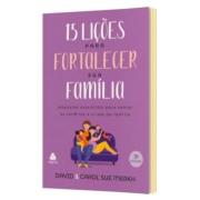 15 Lições Para Fortalecer Sua Família