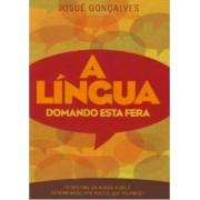A Língua Domando Esta Fera - Pr. Josué Gonçalves