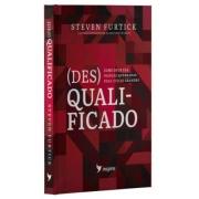 (Des)Qualificado | Steven Furtick