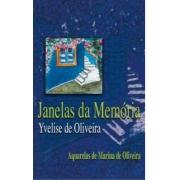 Janelas Da Memória - YVELISE DE OLIVEIRA - MK EDITORA
