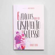 LIVRO - 6 atitudes para um casamento de sucesso