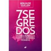 LIVRO-7 SEGREDOS DAS MULHERES QUE INSPIRAM GRANDES HOMENS