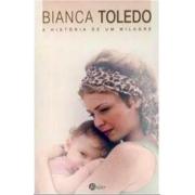 Livro - A História de Um Milagre - Bianca Toledo