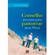 Livro - Conselho Aos Pais Para Pastorear Seus Filhos