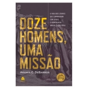 Livro  - Doze Homens, Uma Missão - DeBarros