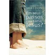 LIVRO- EM SEUS PASSOS O QUE FARIA JESUS