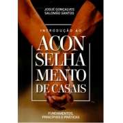 Livro - Introdução Ao Aconselhamento De Casais | Josué Gonçalves