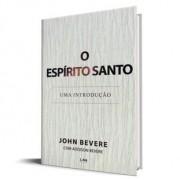 LIVRO- O Espirito Santo: Uma Introducao - John Bevere