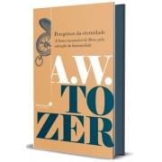 Livro - Peregrinos da Eternidade | A.W. Tozer