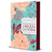 Livro - Redescobrindo a Beleza da Vida   Lysa Terkeurst