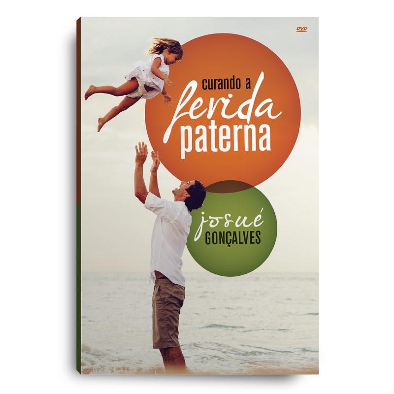 DVD -Curando a ferida Paterna  - Loja Amo Família
