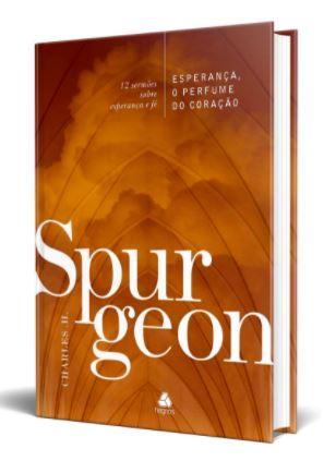 Esperança, o perfume do coração - Spurgeon  - Loja Amo Família