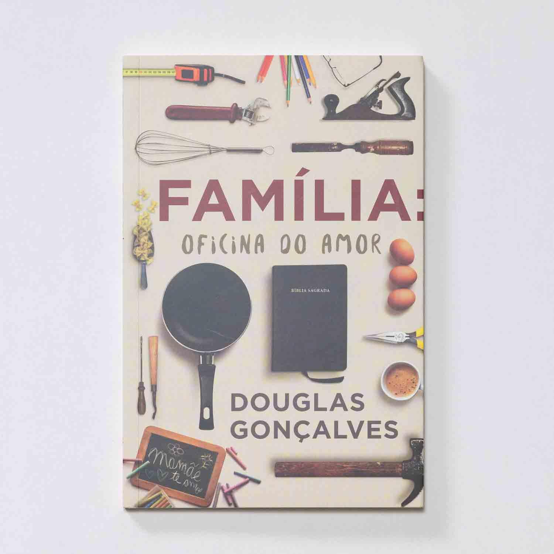 Livro - Família: Oficina do Amor  - Loja Amo Família