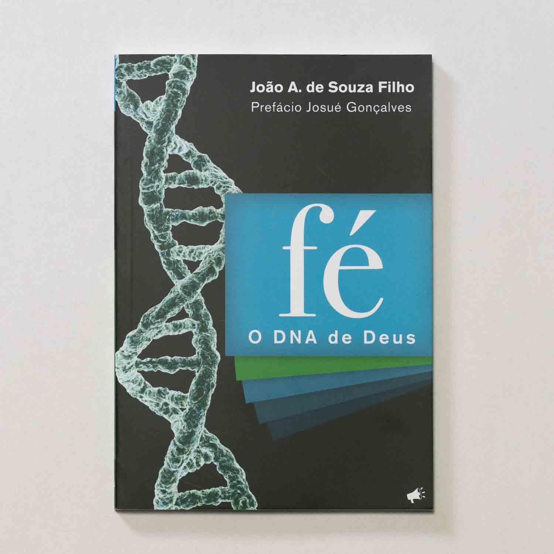 Fé - O DNA de Deus  - Loja Amo Família