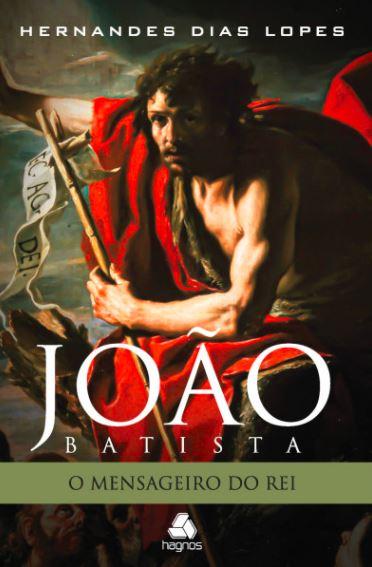 João Batista - O mensageiro do Rei  - Loja Amo Família