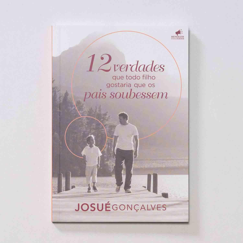 Livro - 12 verdades que todo filho gostaria que os pais soubessem  - Loja Amo Família