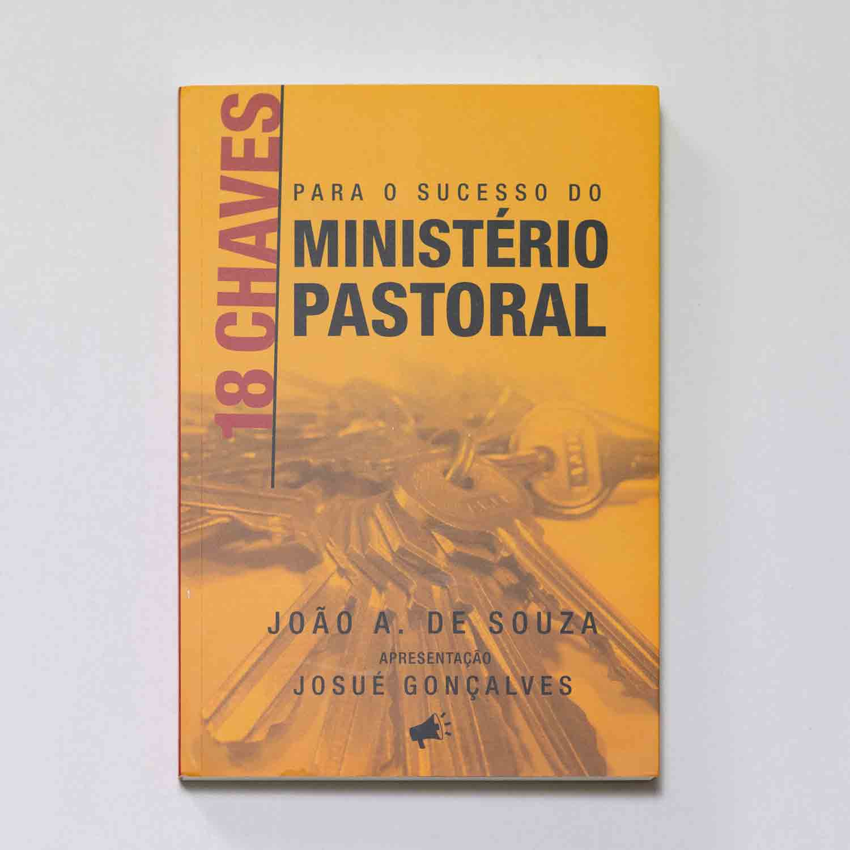 LIVRO - 18 CHAVES PARA O SUCESSO DO MINISTÉRIO PASTORAL  - Loja Amo Família