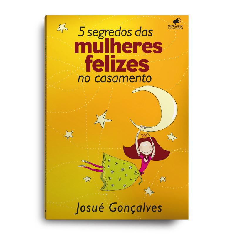 Livro - 5 segredos das Mulheres Felizes no Casamen