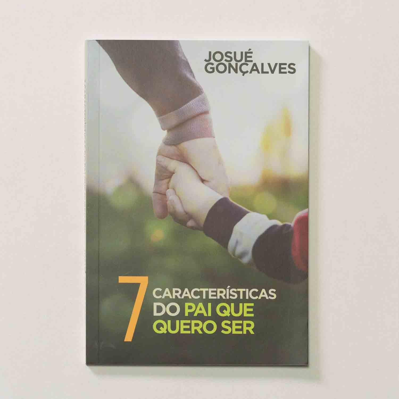 Livro - 7 Características do Pai que quero ser  - Loja Amo Família