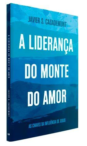 Livro - A Liderança do Monte do Amor  - Loja Amo Família