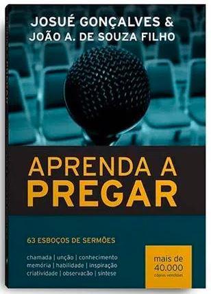 Livro - Aprenda A Pregar | Josué Gonçalves  - Loja Amo Família