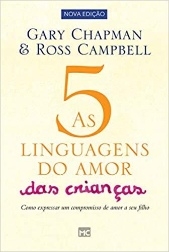 LIVRO- AS CINCO LINGUAGENS DO AMOR DAS CRIANÇAS  - Loja Amo Família