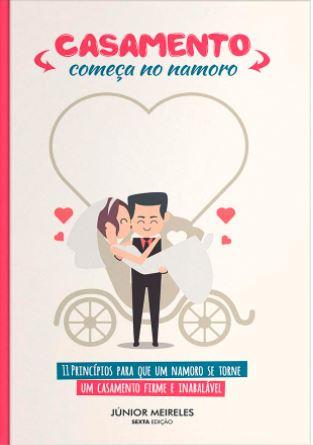 Livro - Casamento Começa No Namoro - Junior Meireles  - Loja Amo Família