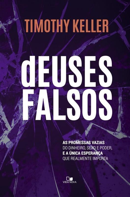 LIVRO- DEUSES FALSOS- VIDA NOVA  - Loja Amo Família