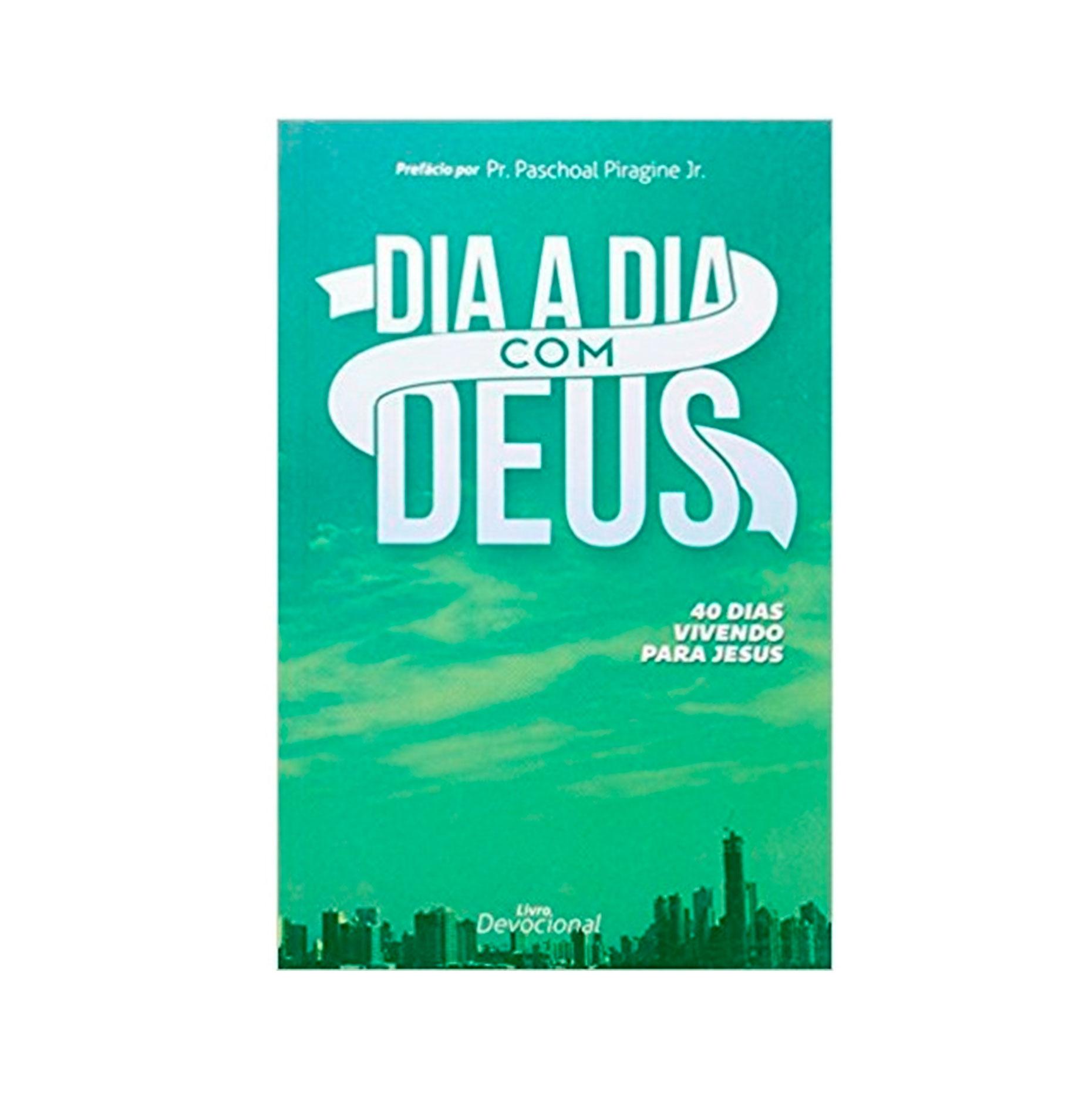 LIVRO-DIA A DIA COM DEUS - 40 DIAS VIVENDO PARA JESUS  - Loja Amo Família