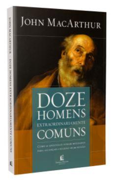 Livro - Doze Homens Extraordinariamente Comuns  - Loja Amo Família