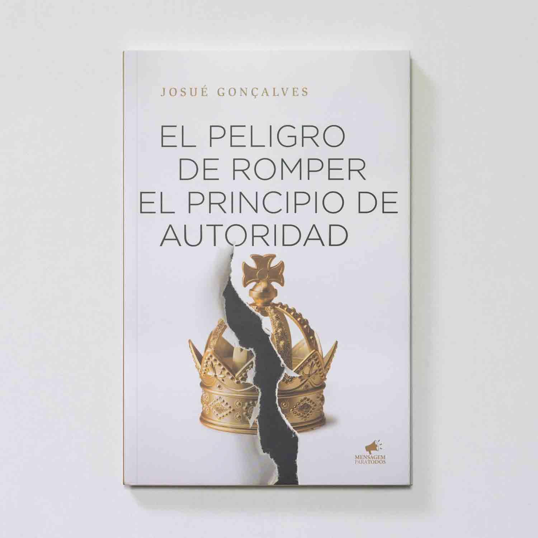 LIVRO- EL PELIGRO DE ROMPER EL PRINCIPIO DE AUTORIDAD ESPANHOL  - Loja Amo Família