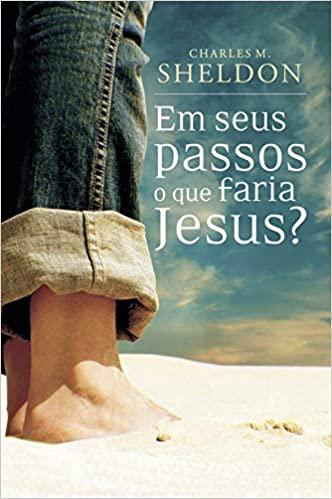 LIVRO- EM SEUS PASSOS O QUE FARIA JESUS  - Loja Amo Família
