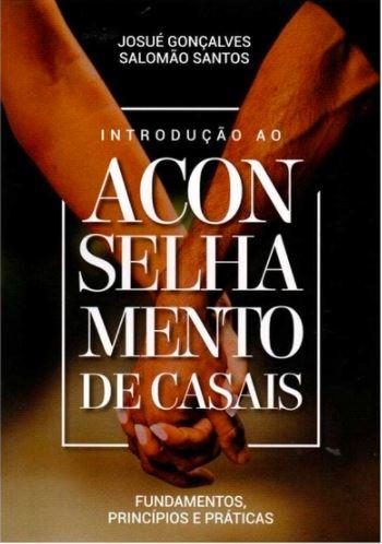 Livro - Introdução Ao Aconselhamento De Casais | Josué Gonçalves  - Loja Amo Família