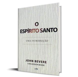 LIVRO- O Espirito Santo: Uma Introducao - John Bevere  - Loja Amo Família