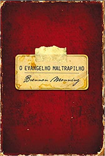 LIVRO- O EVANGELHO MALTRAPILHO