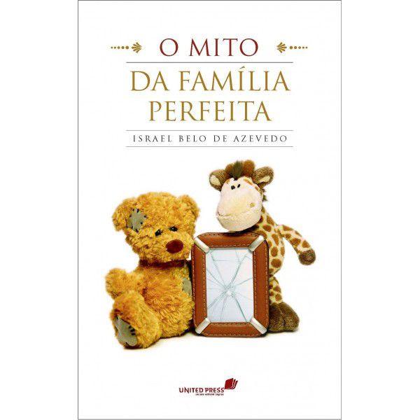 LIVRO- O MITO DA FAMÍLIA PERFEITA  - Loja Amo Família