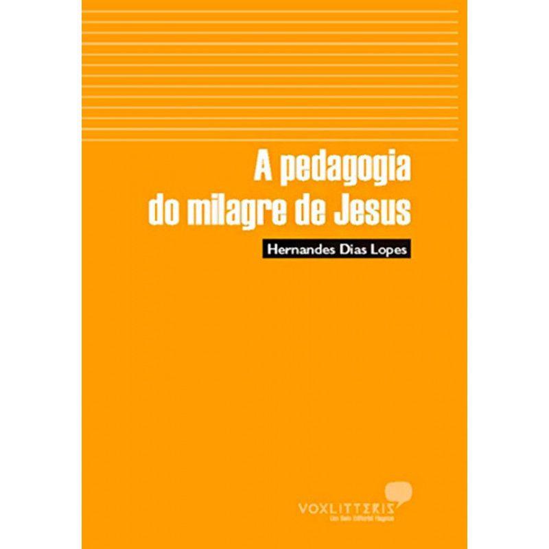 LIVRO-  A PEDAGOGIA DO MILAGRE DE JESUS- HAGNOS  - Loja Amo Família