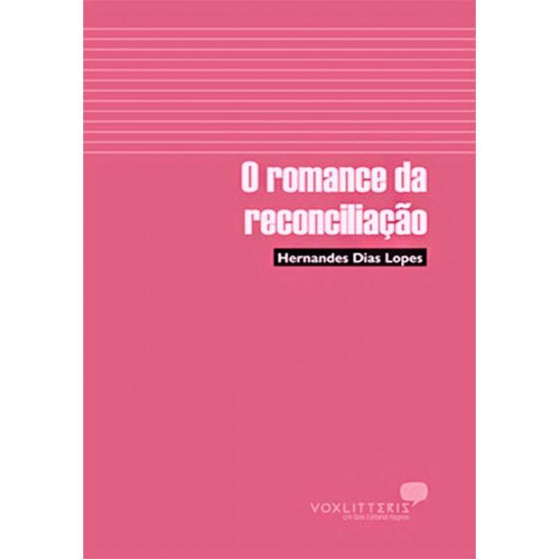 LIVRO- ROMANCE DA RECONCILIACAO, O - HAGNOS  - Loja Amo Família