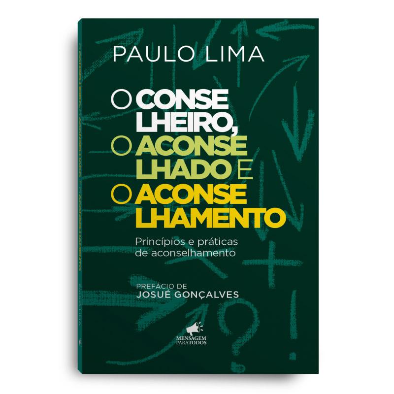Livro - O Conselheiro, O aconselhado e o aconselhamento + Bônus  - Loja Amo Família